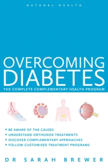 Natural Health: Overcoming Diabetes : A Doctor's Guide to Self-care, Paperback Book
