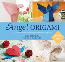 Angel Origami : 15 Easy-to-Make Fun Paper Angels for Gifts or Keepsakes, Paperback Book