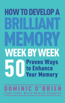 How to Develop a Brilliant Memory Week by Week, Paperback Book