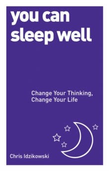 You Can Sleep Well: Change Your Thinking, Change Your Life, Paperback / softback Book