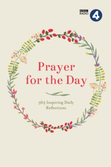 Prayer for the Day : 365 Inspiring Daily Reflections, Hardback Book