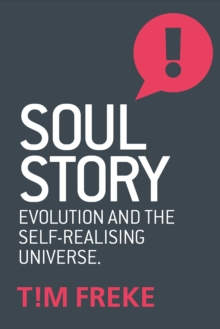 Soul Story : Evolution and the Purpose of Life, Paperback Book