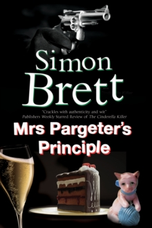 Mrs Pargeter's Principle : A Cozy Mystery Featuring the Return of Mrs Pargeter, Paperback Book