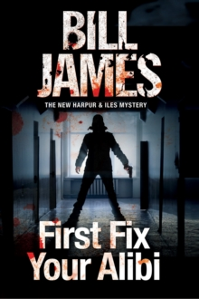 First Fix Your Alibi : British Police Procedural, Paperback Book