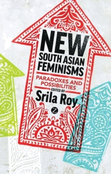 New South Asian Feminisms : Paradoxes and Possibilities, Hardback Book