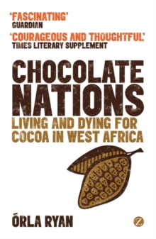 Chocolate Nations : Living and Dying for Cocoa in West Africa, Paperback Book