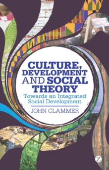 Culture, Development and Social Theory : Towards an Integrated Social Development, Paperback Book