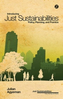 Introducing Just Sustainabilities : Policy, Planning, and Practice, Paperback Book