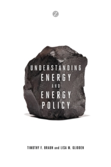 Understanding Energy and Energy Policy, Paperback / softback Book