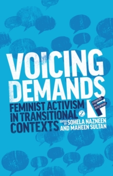 Voicing Demands : Feminist Activism in Transitional Contexts, Paperback / softback Book