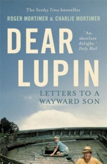 Dear Lupin... : Letters to a Wayward Son, Paperback Book