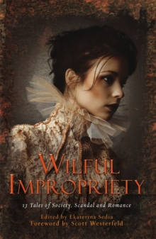 Wilful Impropriety : 13 Tales of Society and Scandal, Paperback / softback Book