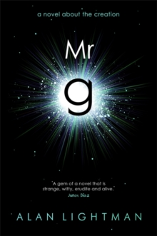 Mr g : A Novel About the Creation, Hardback Book