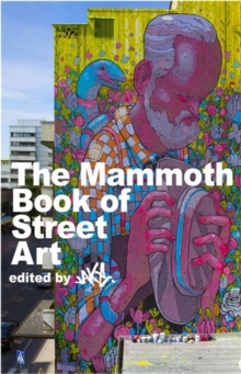 The Mammoth Book of Street Art, Paperback Book