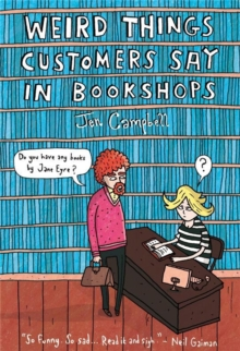 Weird Things Customers Say in Bookshops, Hardback Book