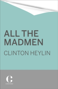 All the Madmen : Barrett, Bowie, Drake, the Floyd, The Kinks, The Who and the Journey to the Dark Side of English Rock, Paperback / softback Book