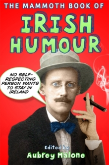 The Mammoth Book of Irish Humour, Paperback Book