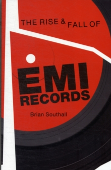 Rise and Fall of EMI Records, The, Paperback Book
