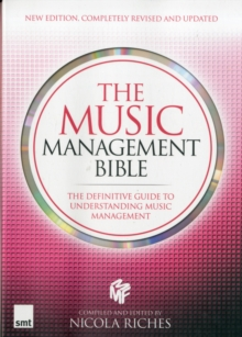 The Music Management Bible : The Definitive Guide to Understanding Music Management, Paperback Book