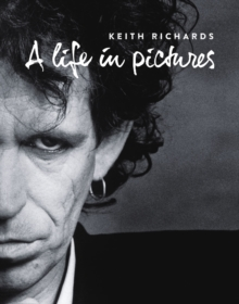 Keith Richards : A Life in Pictures, Paperback Book
