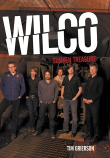 Wilco : Sunken Treasure, Hardback Book
