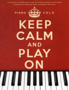 Keep Calm and Play on : Piano Solo, Paperback Book