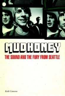 Mudhoney: The Sound & the Fury from Seattle, Paperback Book