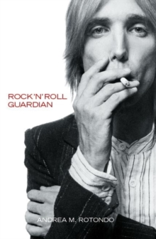 Tom Petty : Rock 'n' Roll Guardian, Paperback Book