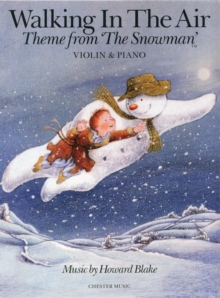 Howard Blake : Walking In The Air (The Snowman) - Violin/Piano, Paperback Book