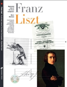 Illustrated Lives of Great Composers: Liszt, Paperback Book