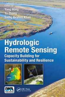 Hydrologic Remote Sensing : Capacity Building for Sustainability and Resilience, Hardback Book