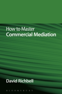 How to Master Commercial Mediation, Paperback / softback Book