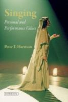 Singing : Personal and Performance Values in Training, Paperback / softback Book