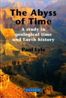The Abyss of Time : A Study in Geological Time and Earth History, Hardback Book