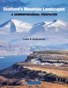 Scottish Mountain Landscapes : A geomorphological perspective, Hardback Book