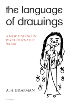 The Language of Drawings : A New Finding in Psychodynamic Work, Paperback Book