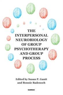 The Interpersonal Neurobiology of Group Psychotherapy and Group Process, Paperback / softback Book