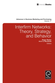 Interfirm Business-to-Business Networks : Theory, Strategy, and Behavior, Hardback Book