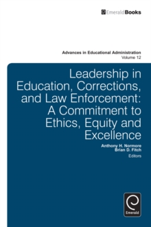 Leadership in Education, Corrections and Law Enforcement : A Commitment to Ethics, Equity and Excellence, Hardback Book