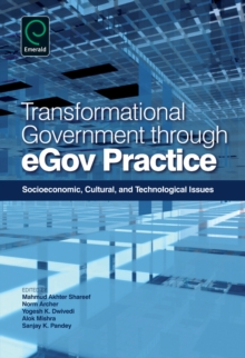 Transformational Government Through EGov Practice : Socio-Economic, Cultural, and Technological Issues, Hardback Book