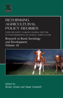 Rethinking Agricultural Policy Regimes : Food Security, Climate Change and the Future Resilience of Global Agriculture, Hardback Book