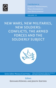 New Wars, New Militaries, New Soldiers? : Conflicts, the Armed Forces and the Soldierly Subject, Hardback Book