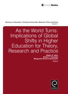As the World Turns : Implications of Global Shifts in Higher Education for Theory, Research and Practice, Hardback Book