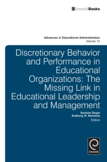 Discretionary Behavior and Performance in Educational Organizations : The Missing Link in Educational Leadership and Management, Hardback Book