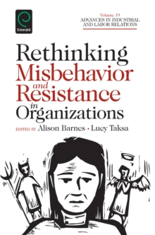 Rethinking Misbehavior and Resistance in Organizations, Hardback Book