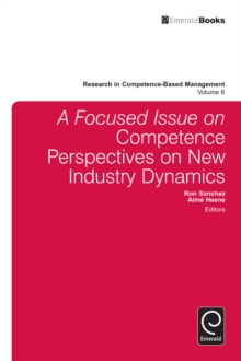 A focussed Issue on Competence Perspectives on New Industry Dynamics, Hardback Book