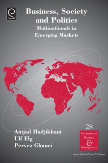 Business, Society and Politics : Multinationals in Emerging Markets, Hardback Book