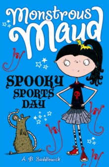 Monstrous Maud: Spooky Sports Day, Paperback Book