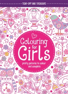 Colouring For Girls : Pretty Pictures To Colour And Complete, Paperback Book