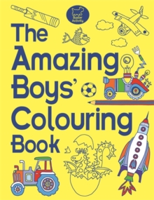 The Amazing Boys' Colouring Book, Paperback / softback Book